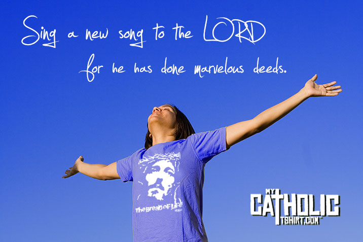 Sing A New Song To The Lord Mycatholictshirt Commy